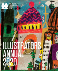Illustrators Annual 2020: (Children's Picture Book Illustrations, Publishing and Illustrator Art Reference Book) Cover Image