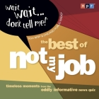 Wait Wait...Don't Tell Me! Lib/E: The Best of Not My Job Cover Image