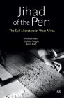 Jihad of the Pen: The Sufi Literature of West Africa Cover Image