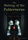 The Making of the Potterverse: A Month-By-Month Look at Harrya's First 10 Years Cover Image