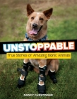 Unstoppable: True Stories of Amazing Bionic Animals Cover Image