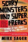Scary Monsters and Super Freaks: Stories of Sex, Drugs, Rock 'N' Roll and Murder Cover Image