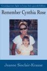 Remember Cynthia Rose: Grandparents fight to keep their grandchildren Cover Image