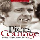 Piers Courage: Last of the Gentlemen Racers Cover Image