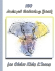 100 Animal Coloring Book for Older Kids & Teens: An Adult Coloring Book with Lions, Elephants, Owls, Horses, Dogs, Cats, and Many More! (Animals with Cover Image