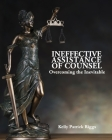 Ineffective Assistance of Counsel Overcoming the Inevitable Cover Image