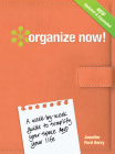 Organize Now!: A Week-By-Week Guide to Simplify Your Space and Your Life! Cover Image