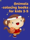 Animals coloring books for kids 3-5: Children Coloring and Activity Books for Kids Ages 2-4, 4-8, Boys, Girls, Christmas Ideals (Baby Genius #5) Cover Image