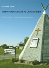 Native Americans and the Christian Right: The Gendered Politics of Unlikely Alliances Cover Image