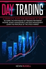 Day Trading: A complete guide for beginners in 2020 to learn the psychology of trading for passive income, money management, and ri Cover Image