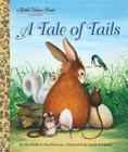 A Tale of Tails (Little Golden Book) Cover Image