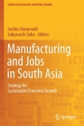 Manufacturing and Jobs in South Asia: Strategy for Sustainable Economic Growth Cover Image