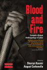 Blood and Fire: Toward a Global Anthropology of Labor (Dislocations #13) Cover Image