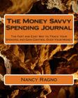 The Money Savvy Spending Journal: The Fast and Easy Way to Track Your Spending and Gain Control Over Your Money Cover Image