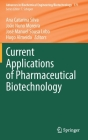 Current Applications of Pharmaceutical Biotechnology (Advances in Biochemical Engineering & Biotechnology #171) Cover Image
