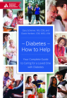 Diabetes--How to Help: Your Complete Guide to Caring for a Loved One with Diabetes Cover Image