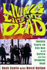 Living with the Dead: Twenty Years on the Bus with Garcia and the Grateful Dead Cover Image