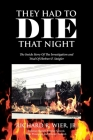 They Had to Die That Night: The Inside Story Of The Investigation and Trial Of Herbert F. Steigler Cover Image