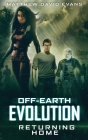 Off-Earth Evolution: Returning Home: Returning Home Cover Image
