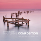 Mastering Composition: The Definitive Guide for Photographers Cover Image