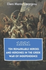 1821: Ten Remarkable Heroes and Heroines in the Greek War of Independence Cover Image