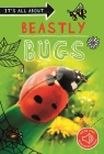 It's All About... Beastly Bugs: Everything you want to know about minibeasts in one amazing book (It's all about…) Cover Image