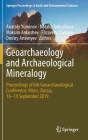 Geoarchaeology and Archaeological Mineralogy: Proceedings of 6th Geoarchaeological Conference, Miass, Russia, 16-19 September 2019 Cover Image
