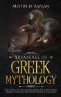 Treasures Of Greek Mythology: Step Inside The Fascinating World Of Greek Deities, Heroes, Monsters And Other Mythical Creatures Cover Image