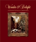 Wonder and Delight: A Dolph Gotelli Christmas Cover Image