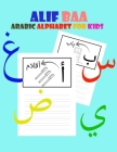 Alif Baa Arabic Alphabet For Kids: The Easy Way To Write and Learn Arabic and Islamic Alphabet Cover Image