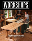 Workshops: Expert Advice for Designing a Great Woodshop in Any Space Cover Image