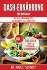 Dash-Ernährung Für Anfänger: Die Dash-Ernährung Für Ein Gesundes Herz Und Leben - Die Nr.1 Diät Gegen Herz- & Kreislauferkrankungen Cover Image