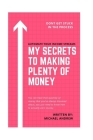 Automate Your Income Streams: My Secrets To Making Plenty Of Money Cover Image