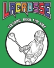 LACROSSE coloring book for kids: a coloring book for kids, 8x10, Glossy finish Cover Image