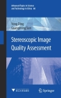 Stereoscopic Image Quality Assessment (Advanced Topics in Science and Technology in China #60) Cover Image