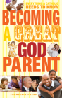 Becoming a Great Godparent: Everything a Catholic Needs to Know Cover Image