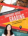 Charting a Course to Standards-Based Grading: What to Stop, What to Start, and Why It Matters Cover Image