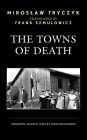 The Towns of Death: Pogroms Against Jews by Their Neighbors Cover Image