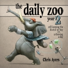 The Daily Zoo Year 2: Keeping the Doctor at Bay with a Drawing a Day Cover Image