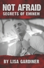 Not Afraid Secrets of Eminem: From Birth to 2021 Cover Image