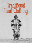 Traditional Inuit Clothing: English Edition Cover Image