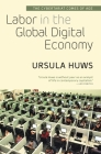 Labor in the Global Digital Economy: The Cybertariat Comes of Age Cover Image