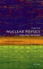 Nuclear Physics: A Very Short Introduction (Very Short Introductions) Cover Image