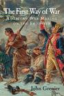 The First Way of War: American War Making on the Frontier, 1607-1814 Cover Image