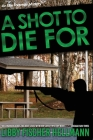 A Shot To Die For: An Ellie Foreman Mystery Cover Image