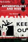 Anthropology and Risk (Earthscan Risk in Society) Cover Image