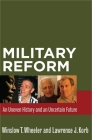 Military Reform: An Uneven History and an Uncertain Future Cover Image