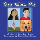 See with Me: (Paperback Edition) Cover Image