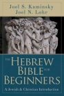 The Hebrew Bible for Beginners: A Jewish & Christian Introduction Cover Image