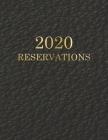 2020 Reservations for Restaurant: January - December 2020 - 365 Day Guest Booking Daily Diary Reserve Log Book - Hostess table booking - Faux Black Le Cover Image